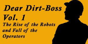 As Dirt-Boss loves listening to views and opinions, he's the perfect man to listen to operators all over the UK.